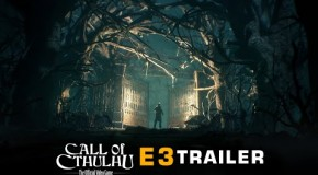 Call Of Cthulhu – E3 Trailer