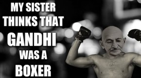 She thinks Gandhi was a boxer