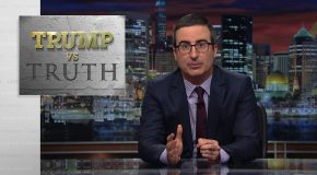 John Oliver On Trump vs. Truth