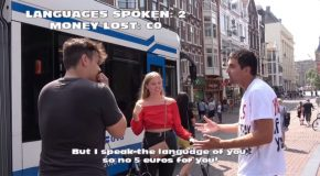 Betting On Languages : Guy Pays Strangers €5 If He Doesn't Speak Their Language