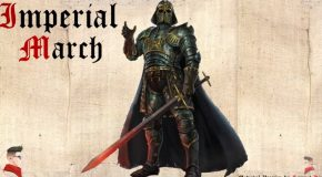 Star Wars : Imperial March In Medieval Style!